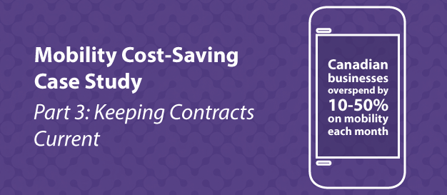 Mobility Cost-Saving Case Study [Part 3]: Keeping Contracts Current